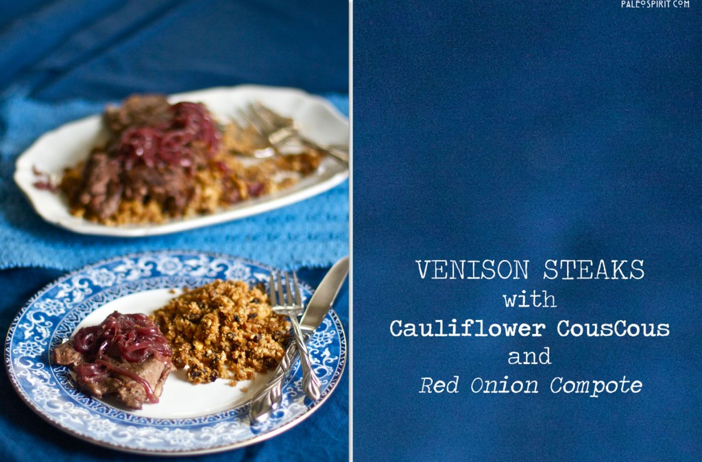 venison steak and cauliflower couscous paleo